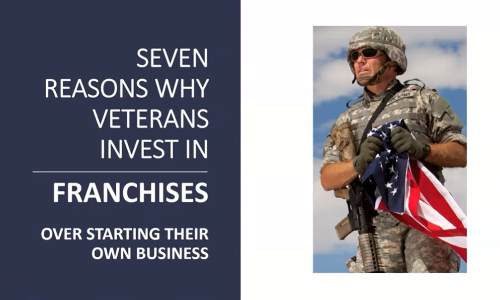7 Reasons Why Veterans Invest in Franchises Over Starting Their Own Biz
