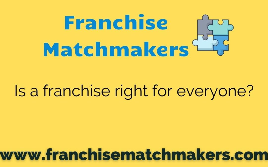 Is a Franchise Right For Everyone?
