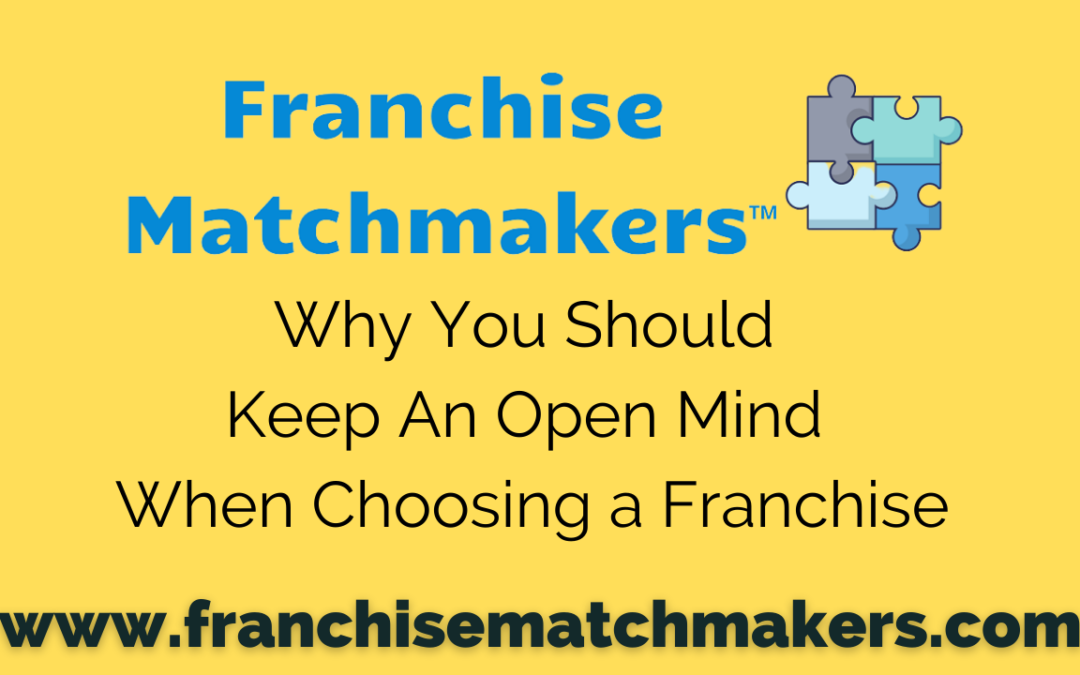 Why You Should Keep An Open Mind When Choosing a Franchise
