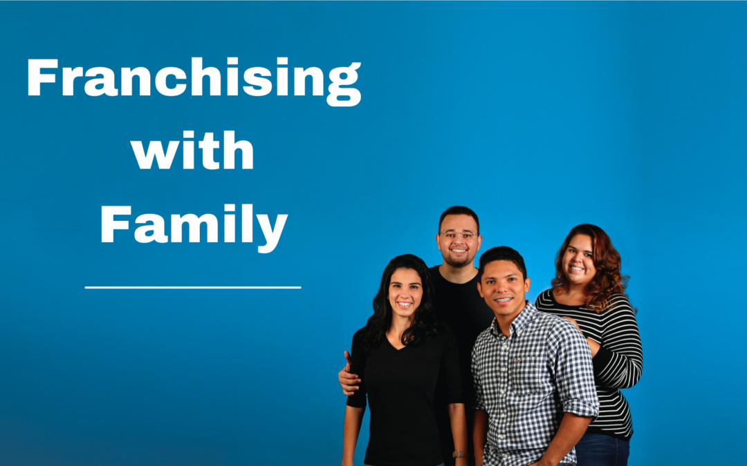 Franchising with Family